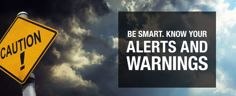 KNOW YOUR ALERTS AND WARNINGS